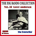 Leroy Anderson The Big Bands Collection, Vol. 22/23: Leroy Anderson - The Typewriter