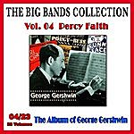 Percy Faith The Big Bands Collection, Vol. 4/23: Percy Faith - The Album Of George Gershwin