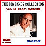Henry Mancini The Big Bands Collection, Vol. 3/23: Henry Mancini - Moon River