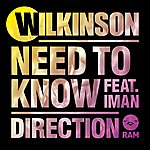 Wilkinson Need To Know (Feat. Iman) / Direction