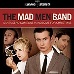 The Mad Men Band Santa Send Someone Handsome For Christmas