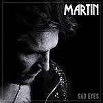 Martin Sad Eyes