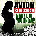 Avion Blackman Mary, Did You Know?