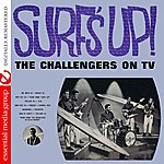 The Challengers Surf's Up! - The Challengers On Tv (Digitally Remastered)