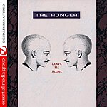 The Hunger Leave Me Alone (Digitally Remastered)
