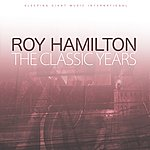 Roy Hamilton The Classic Years