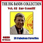 Ray Conniff The Big Bands Collection, Vol. 2/23: Ray Conniff - 20 Fabulous Favorites