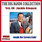 Jackie Gleason The Big Bands Collection, Vol. 8/23: Jackie Gleason - Music For Lovers Only