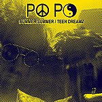 The PoPo Bummer Summer / Teen Dreamz