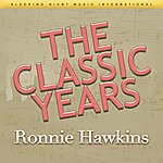 Ronnie Hawkins The Classic Years