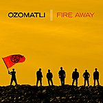Ozomatli Fire Away
