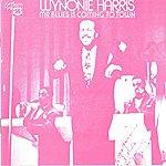Wynonie Harris Mr. Blues Is Coming To Town