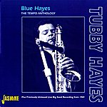 Tubby Hayes Blue Hayes - The Tempo Anthology