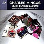 Charles Mingus Charles Mingus (Eight Classic Albums)