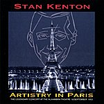 Stan Kenton Artistry In Paris (The Legendary Concert At The Alhambra Theatre, September 18 1953)