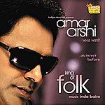 Amar Arshi King Of Folk