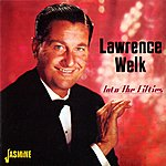 Lawrence Welk Into The Fifties