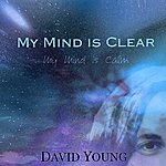 David Young My Mind Is Clear - My Mind Is Calm