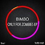 Bimbo Only For Zombies Ep