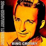 Bing Crosby 20th Century Legends - Bing Crosby