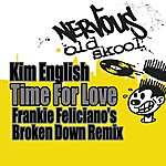 Kim English Time For Love - Frankie Feliciano's Broken Down Remix