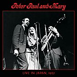 Peter, Paul & Mary Peter, Paul & Mary: Live In Japan, 1967
