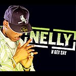 Nelly N Dey Say (Int'l Comm Single)