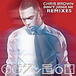 Chris Brown Don't Judge Me Remixes