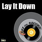 Off The Record Lay It Down - Single