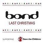 Bond Last Christmas (Single)