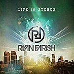 Ryan Farish Life In Stereo