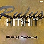 Rufus Thomas Rufus - Hit After Hit