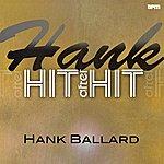 Hank Ballard & The Midnighters Hank - Hit After Hit