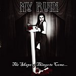 My Ruin The Shape Of Things To Come - Ep