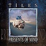 Tiles Presents Of Mind