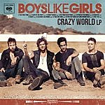Boys Like Girls Crazy World