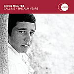 Chris Montez Call Me - The A&M Years