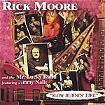 Rick Moore Slow Burnin' Fire