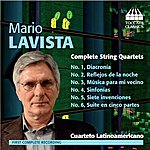 Cuarteto Latinoamericano Lavista: Complete String Quartets