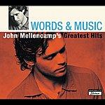 John Mellencamp Words & Music: John Mellencamp's Greatest Hits