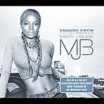 Mary J. Blige Enough Cryin' (International Version)