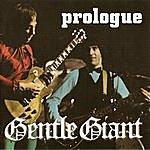 Gentle Giant Prologue