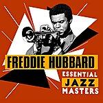 Freddie Hubbard Essential Jazz Masters