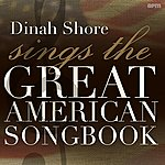 Dinah Shore Sings The Great American Songbook