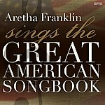 Aretha Franklin Sings The Great American Songbook