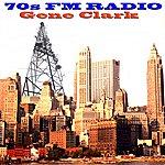Gene Clark 70s Fm Radio: Gene Clark