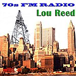 Lou Reed 70s Fm Radio: Lou Reed
