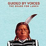 Guided By Voices The Bears For Lunch