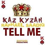 Kaz Kyzah Tell Me