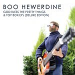 Boo Hewerdine God Bless The Pretty Things & Toy Box Eps (Deluxe Edition)